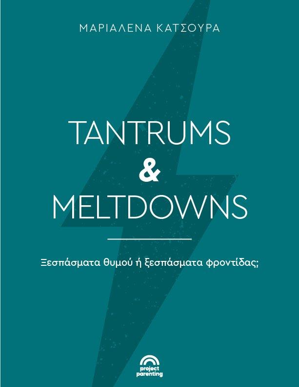 TANTRUMS & MELTDOWNS